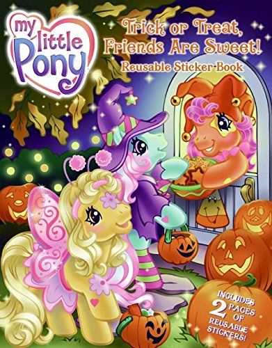 My Little Pony: Trick or Treat, Friends Are Sweet! Reusable Sticker Book -