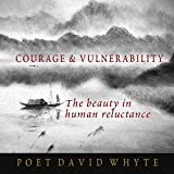 Courage and Vulnerability: The Beauty in Human Reluctance