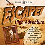 Escape: High Adventure   W. Somerset Maugham,Stephen Vincent Benet,John Collier,Alexander Woollcott,Morton Fine,David Friedkin,E. Jack Neuman