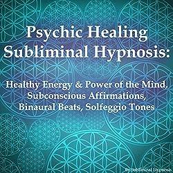 Psychic Healing Subliminal Hypnosis
