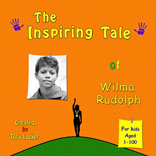 The Inspiring Tale of Wilma Rudolph (Inspiring Tales)