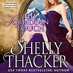 His Forbidden Touch: Stolen Brides Series, Volume 2 | Shelly Thacker