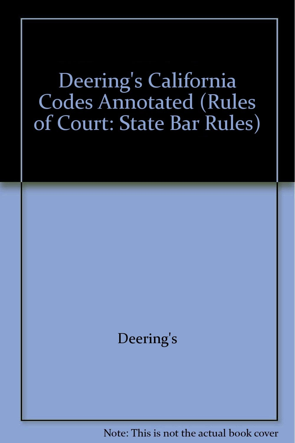 Read Online Deering's California Codes Annotated (Rules of Court: State Bar Rules) pdf