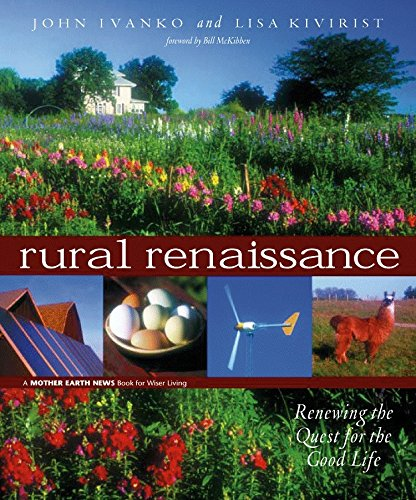 Rural Renaissance: Renewing the Quest for the Good Life (Wiser Living) pdf epub