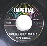 FATS DOMINO 45 RPM Before I Grow Too Old / Tell Me That You Love Me