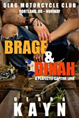 Brage & Dinah: A Perfectly Captive Love (Slag Motorcycle Club Book 2) Kindle Edition