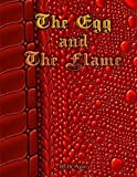 The Egg and The Flame by Dr Agon (2012-11-26)