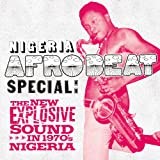 Nigeria Afrobeat Special: the New Explosive Sound in 1970's Nigeria