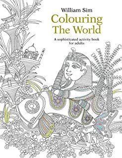 Colouring The World A Sophisticated Activity Book For Adults