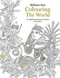 Colouring the World: A Sophisticated Activity Book for Adults