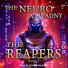 The Reapers: Neuro Series, Book 3 Audiobook by Andrei Livadny Narrated by Graham Halstead
