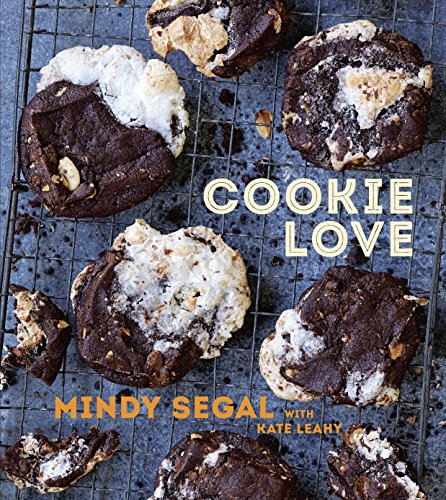 Cookie Love: More Than 60 Recipes and Techniques for Turning the Ordinary into the Extraordin ary: A Baking Book