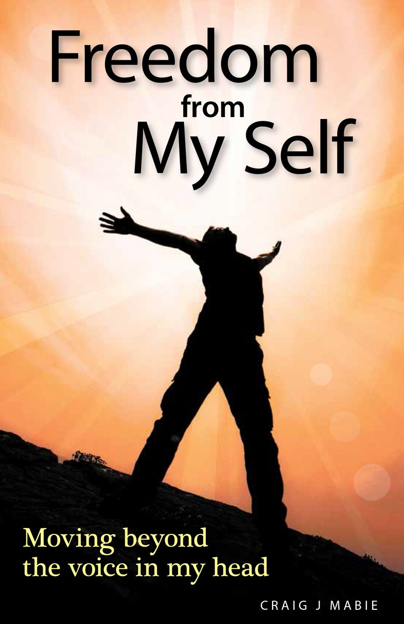 Download Freedom from My Self: Moving beyond the voice in my head ebook
