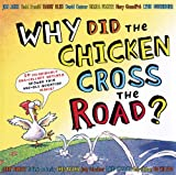 Why Did the Chicken Cross the Road?, Tedd Arnold, Harry Bliss, David Catrow, Marla Frazee, Jerry Pinkney, Chris Raschka, Judy Schachner, David Shannon, Mo Willems Jon Agee, 0803730942