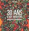 30 ans d'art moderne : peintres et sculpteurs par Néret