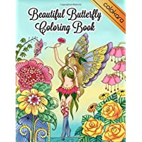 Beautiful Butterfly Coloring Book: Magical Fairies Butterflies and Flowers Adult Coloring Book for Stress Relieving and…