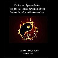 De Tao van Systeemdenken: Een onderzoek naar parallellen tussen Oosterse Mystiek en Systeemdenken