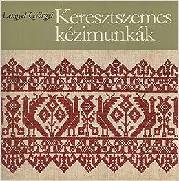 8e063494de Keresztszemes kézimunkák: Lengyel Györgyi: Amazon.com: Books