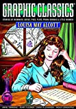 Graphic Classics Volume 18: Louisa May Alcott (Graphic Classics (Graphic Novels))