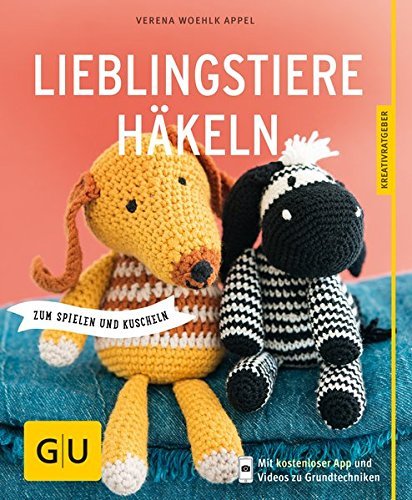 Lieblingstiere häkeln: zum Spielen und Kuscheln GU Kreativratgeber ...