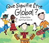 Que Signifie Être Global? (What Does It Mean To Be...?) (French Edition)