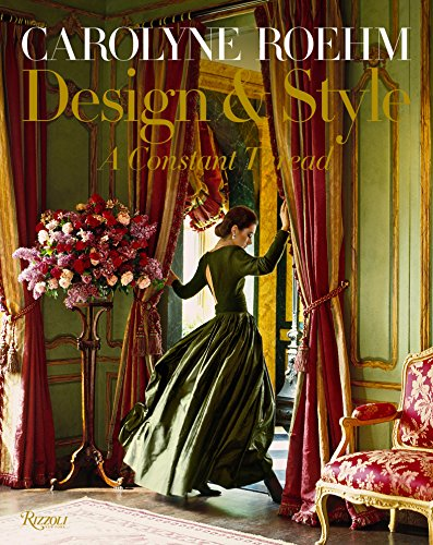 Search : Carolyne Roehm: Design & Style: A Constant Thread