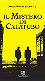 Il mistero di Calatubo : Romanzo giallo siciliano