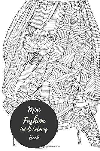 Read Online Mini Fashion Adult Coloring Book: Travel To Go, Small Portable Stress Relieving, Relaxing Coloring Book For Grownups, Men, & Women. Moderate & Intricate One Sided Designs For Relaxation pdf epub