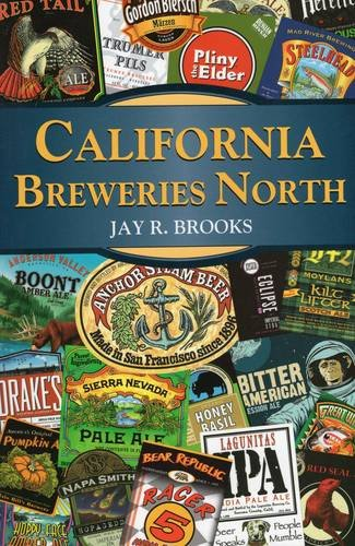 California Breweries North (Breweries Series) by Jay R. Brooks