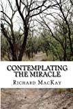 img - for Contemplating the Miracle: Poetry for Valuing Contemplation in Your Life book / textbook / text book