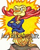 Isaac's Back Adventure, Christine Nadeau, 1453802495