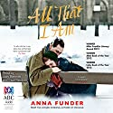 All That I Am Audiobook by Anna Funder Narrated by Judy Bennett, Saul Reichlin