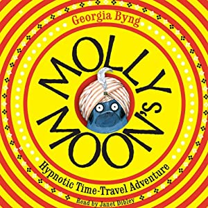 Molly Moon's Hypnotic Time-Travel Adventure Audiobook