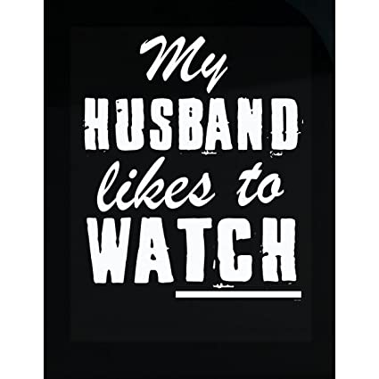 Wife Likes To Watch Husband