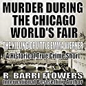 Murder During the Chicago World's Fair: The Killing of Little Emma Werner Audiobook by R. Barri Flowers Narrated by Norman Gilligan