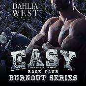Easy: Burnout, Book 4 | Dahlia West