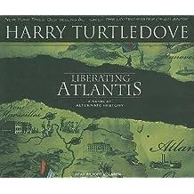 Liberating Atlantis: A Novel of Alternate History