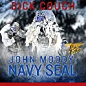 John Moody; Navy SEAL: The Kola Peninsula Conspiracy Audiobook by Dick Couch Narrated by Joe Barrett
