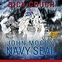 John Moody; Navy SEAL: The Kola Peninsula Conspiracy Audiobook by Dick Couch Narrated by Joe Barrett