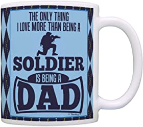 Fathers Day Gifts Only Thing Love More Than Being a Soldier is a Dad Gift Coffee Mug Tea Cup Argyle