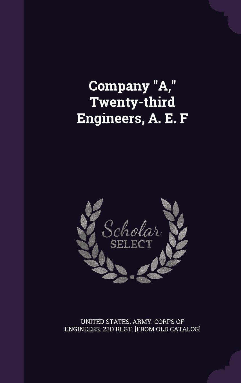 Download Company A, Twenty-Third Engineers, A. E. F pdf epub