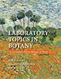 Laboratory Topics in Botany, Ray F. Evert, Susan E. Eichhorn, Joy Perry, 1464118108