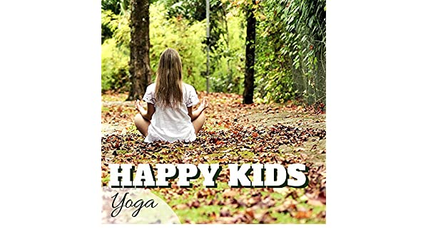 Happy Kids Yoga - Brain Stimulation Music for Youngsters ...