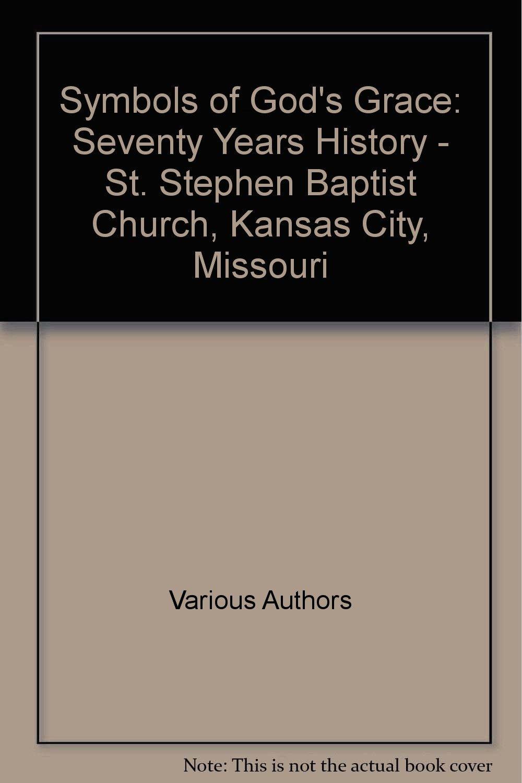Symbols Of Gods Grace Seventy Years History St Stephen Baptist