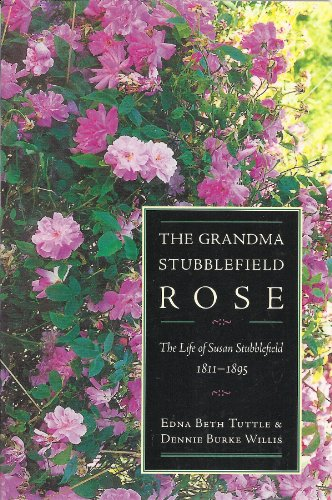 The Grandma Stubblefield Rose: The Life of Susan Stubblefield, 1811-1895