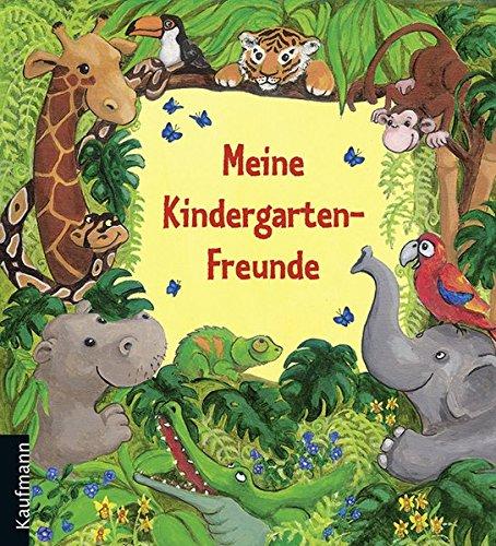 Meine Kindergarten-Freunde: Dschungel (Freundebücher für den Kindergarten / Meine Kindergarten-Freunde) Gebundenes Buch – 11. Januar 2010 Stephanie Stickel Kaufmann Ernst Vlg Gmbh 3780627663 empfohlenes Alter: ab 3 Jahre