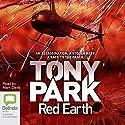 Red Earth Hörbuch von Tony Park Gesprochen von: Mark Davis