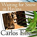 Waiting for Snow in Havana: Confessions of a Cuban Boy Audiobook by Carlos Eire Narrated by David Drummond