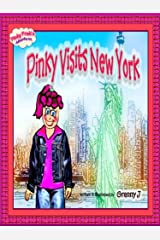 Pinky Visits New York - Pinky Frink's Adventures Kindle Edition