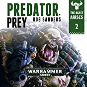 Predator Prey: Warhammer 40,000: The Beast Arises, Book 2 | Rob Sanders